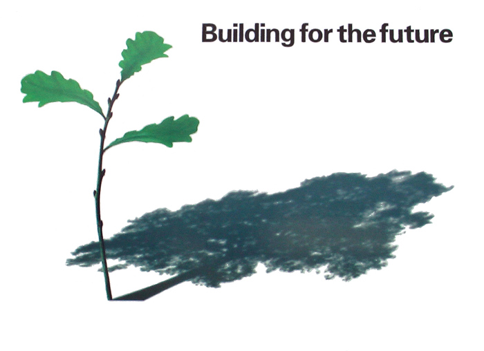 "An oak sapling casts the shadow of a mighty oak with the words ""Building for the future"""